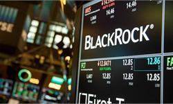 重磅:贝莱德资产创历史新高升破6万亿美元 ETF净流入贡献最大
